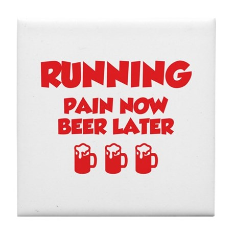 Running Pain Now Beer Later Tile Coaster