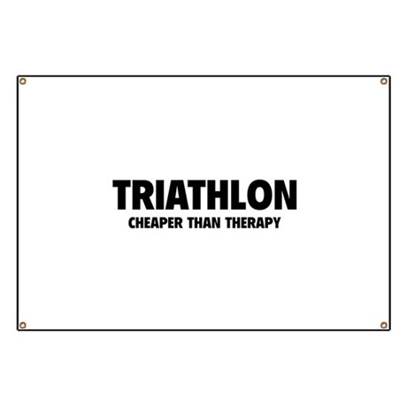Triathlon Cheaper Than Therapy Banner