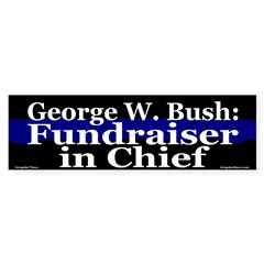 George W. Bush Fundraiser Bumper Bumper Sticker