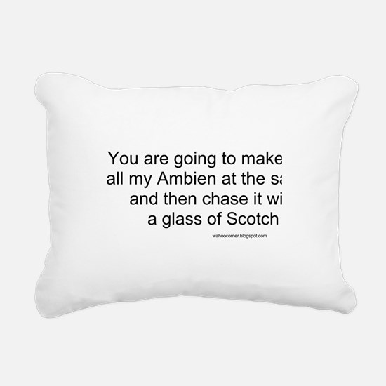 Ambien chased with Scotch Rectangular Canvas Pillo