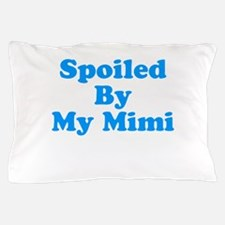 Spoiled By My Mimi Pillow Case