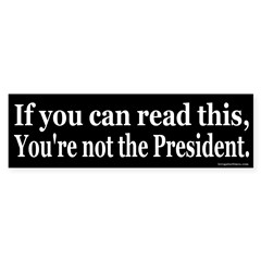 If you can read this Bumper Bumper Sticker