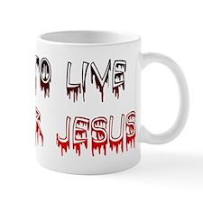 Born to live. Live for Jesus Mug