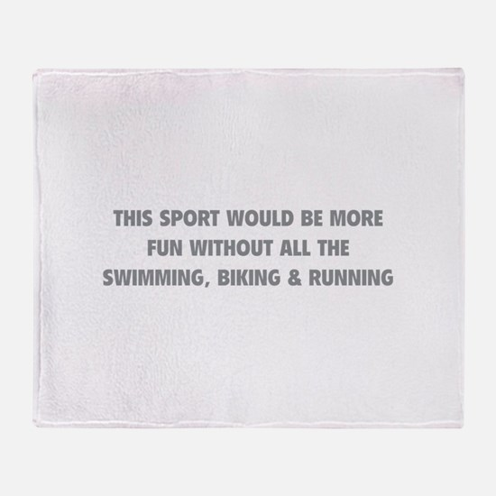 This Sport Would Be More Fun Throw Blanket