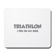 Triathlon I Pee On My Bike Mousepad