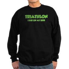Triathlon I Pee On My Bike Sweatshirt