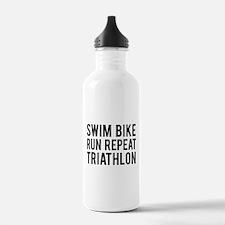 Swim Bike Run Repeat Triathlon Water Bottle