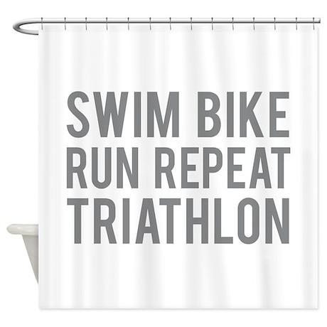 Swim Bike Run Repeat Triathlon Shower Curtain