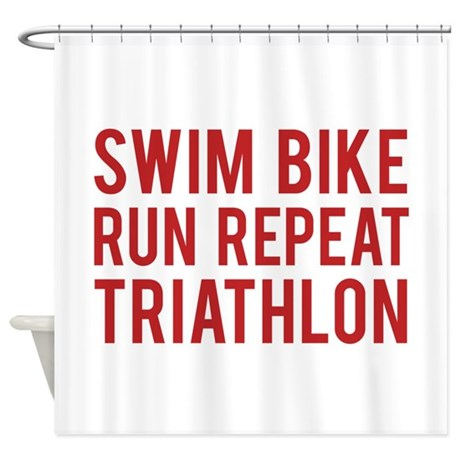 Swim Bike Run Repeat Triathlon Shower Curtain