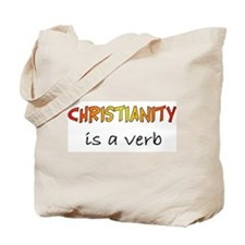 Christianity is a verb Tote Bag