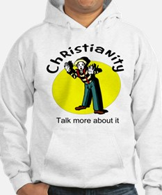 Christianity Talk more about it Hoodie
