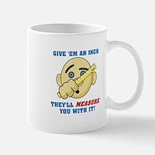 Give An Inch Mug