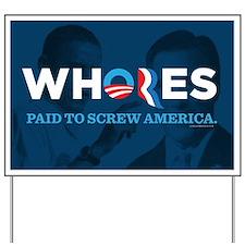 Whores 2012 Yard Sign