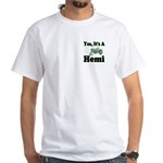 Yes, It's A Hemi Tractor White T-Shirt