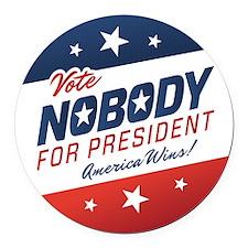 Nobody for President Round Car Magnet