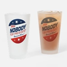 Nobody for President Drinking Glass