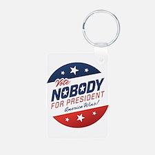 Nobody for President Keychains