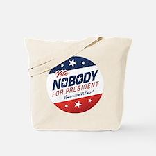 Nobody for President Tote Bag