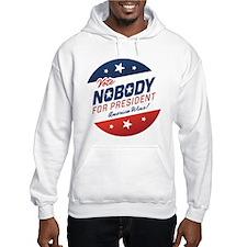 Nobody for President Hoodie