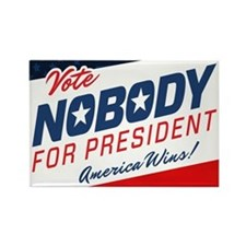 Nobody for President Rectangle Magnet