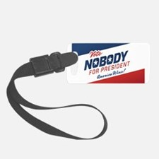 Nobody for President Luggage Tag
