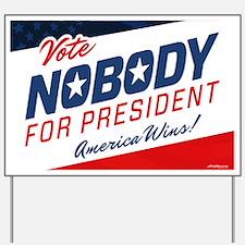 Nobody for President Yard Sign