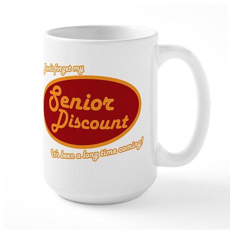 Dont forget my senior discount Large Mug