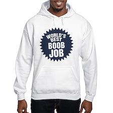 Worlds Best Boob Job Hoodie