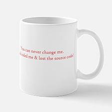 You can never change me Mug