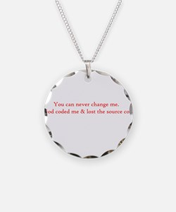 You can never change me Necklace