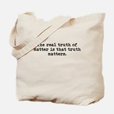 Truth matters Tote Bag