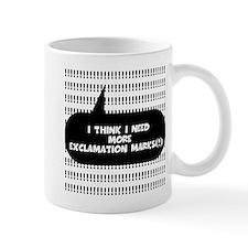I THINK I NEED MORE EXCLAMATION MARKS Mug