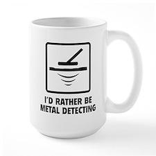 I'd Rather Be Metal Detecting Mug