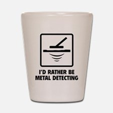 I'd Rather Be Metal Detecting Shot Glass