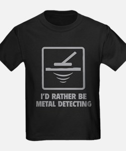 I'd Rather Be Metal Detecting T