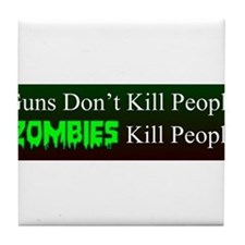 Zombies kill people Bumper Sticker Tile Coaster