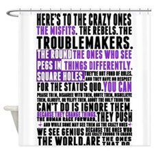 Heres to the Crazy Ones Shower Curtain