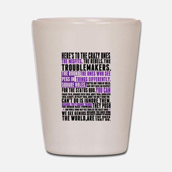 Heres to the Crazy Ones Shot Glass