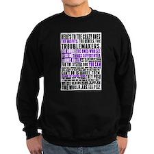 Heres to the Crazy Ones Sweatshirt