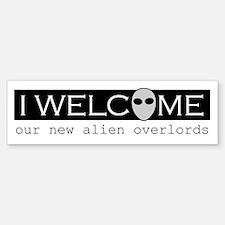 Welcome Alien Overlords Bumper Bumper Bumper Sticker