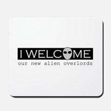 Welcome Alien Overlords Mousepad