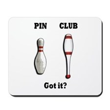 Pin. Club. Got it? Mousepad