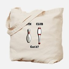 Pin. Club. Got it? Tote Bag