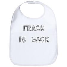 FRACK IS WACK Bib