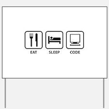 Eat Sleep Code Yard Sign