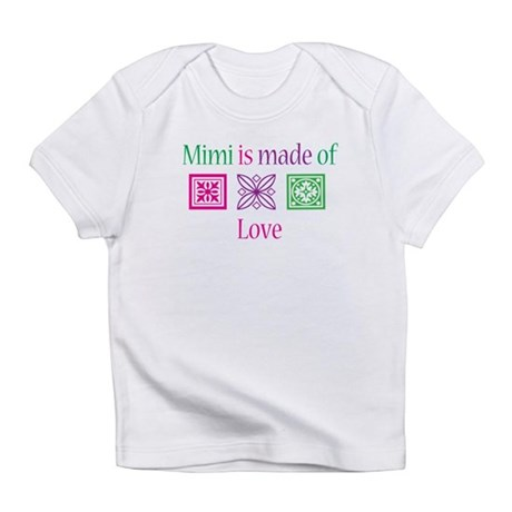 Mimi is made of Love Infant T-Shirt