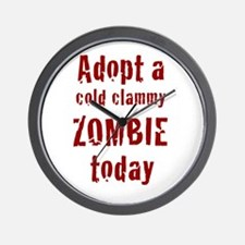 Adopt a cold clammy ZOMBIE today Wall Clock