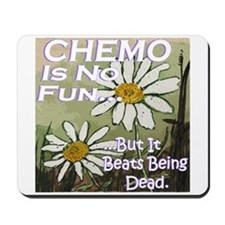 Funny Cancer CHEMO Mousepad