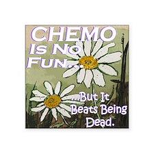 """Funny Cancer CHEMO Square Sticker 3"""" x 3"""""""