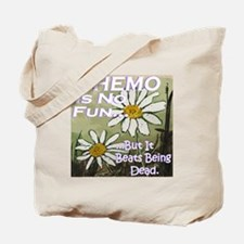 Funny Cancer CHEMO Tote Bag